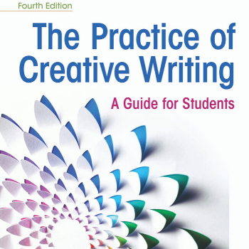 The Practice of Creative Writing Fourth Edition